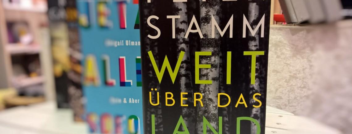 """""""Weit über das Land"""" – Peter Stamm"""