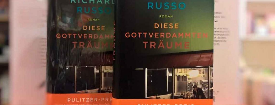 """""""Diese gottverdammten Träume"""" – Richard Russo"""