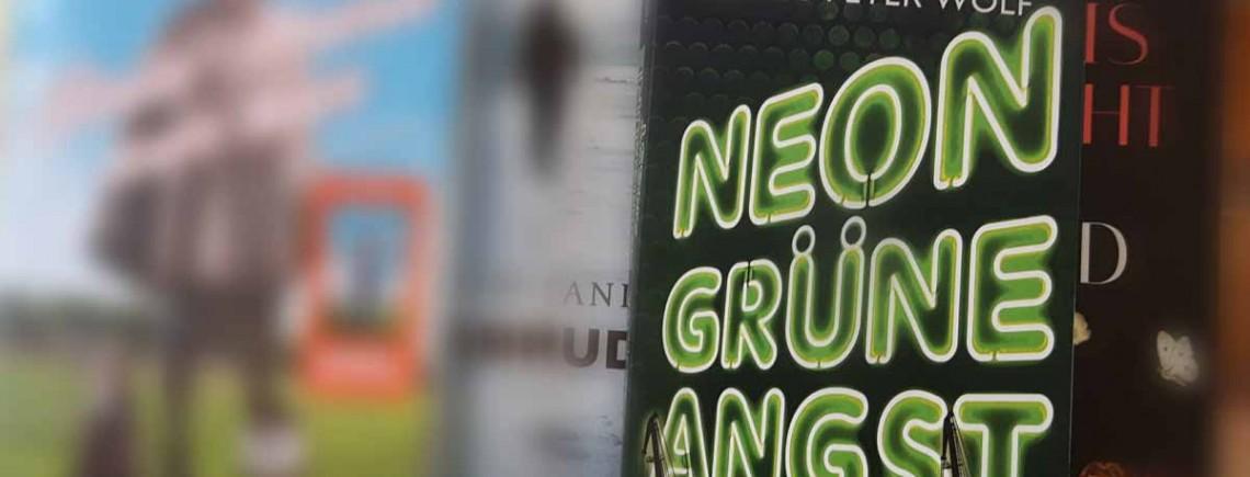 """""""Neongrüne Angst"""" – Klaus-Peter Wolf"""