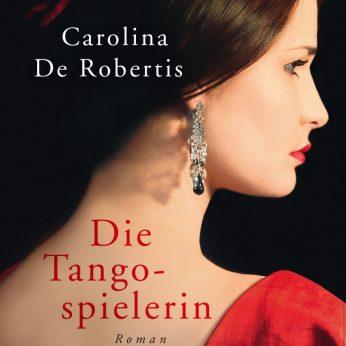 """Die Tangospielerin"" – Carolina De Robertis"