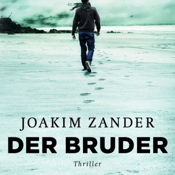 """""""Der Bruder"""" – Joakim Zander"""