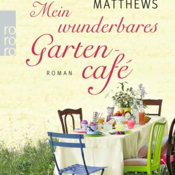 """""""Mein wunderbares Gartencafé"""" – Carole Matthews"""