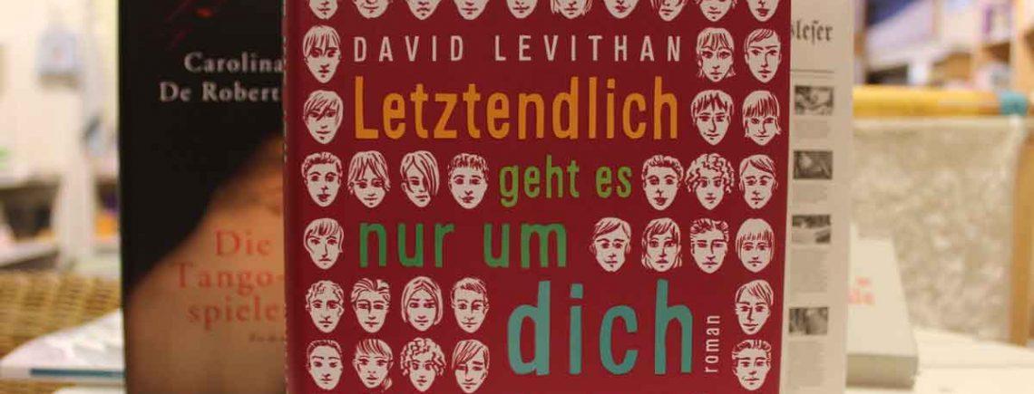 """""""Letztendlich geht es nur um dich"""" – David Levithan"""