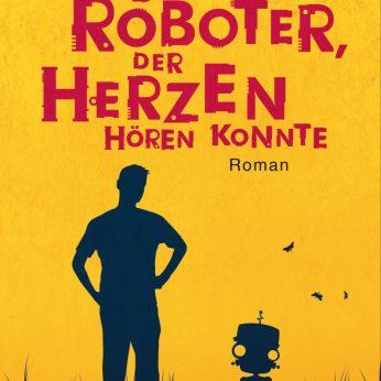 """""""Der Roboter, der Herzen hören konnte""""- Deborah Install"""