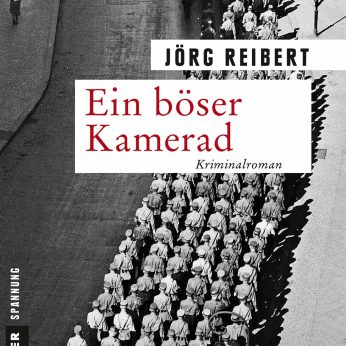 """Ein böser Kamerad"" – Reibert, Jörg"