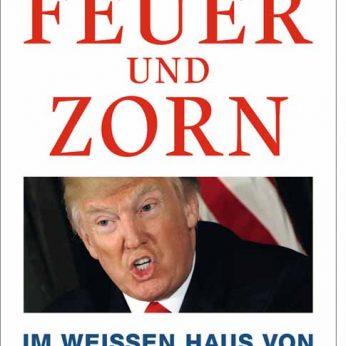 """""""Feuer und Zorn – Im weißen Haus von Donald Trump"""" – Wolff, Michael"""