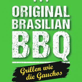 """""""Original Brasilian BBQ – Grillen wir die Gauchos"""""""