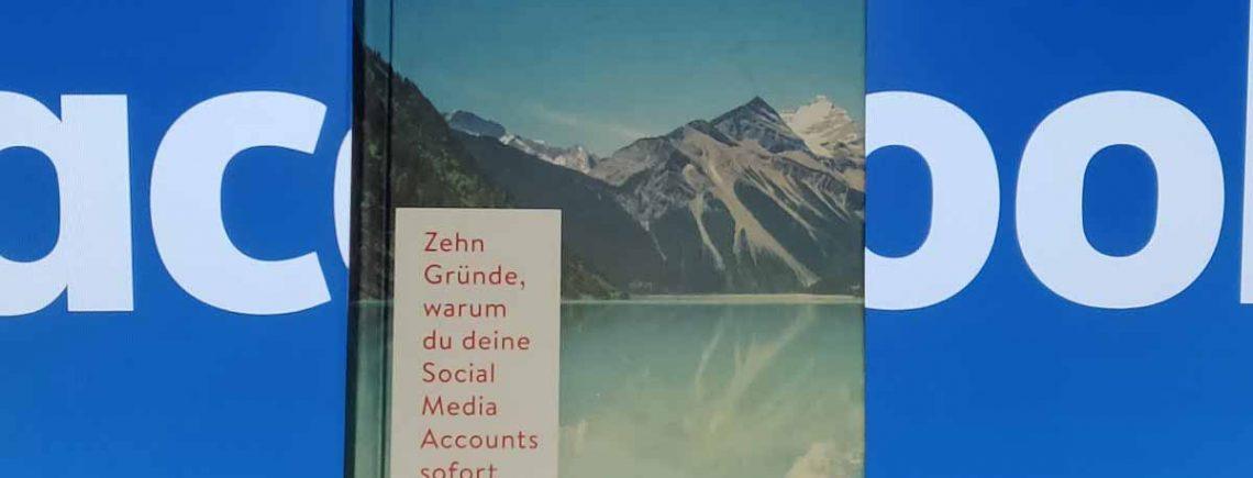 """""""Zehn Gründe, warum du deine Social Media Accounts sofort löschen musst"""" –  Lanier, Jaron"""
