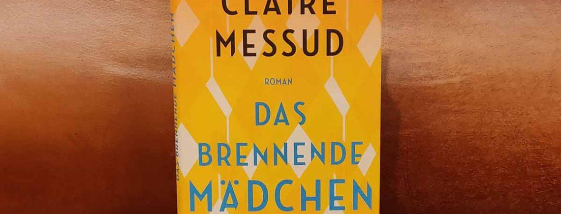 """""""Das brennende Mädchen"""" – Messud, Claire"""
