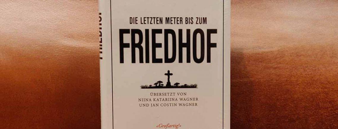 """""""Die letzten Meter bis zum Friedhof"""" – Tuomainen, Antti"""