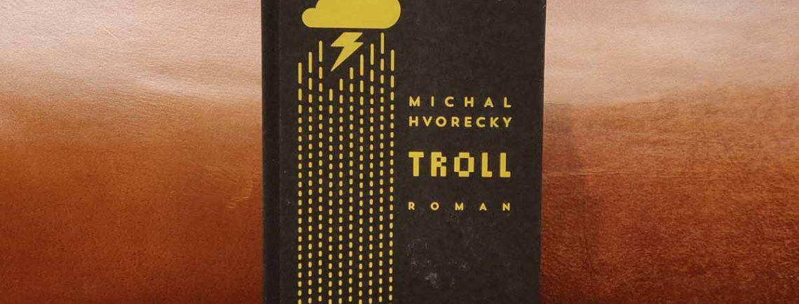 """Troll"" – Hvorecky, Michal"