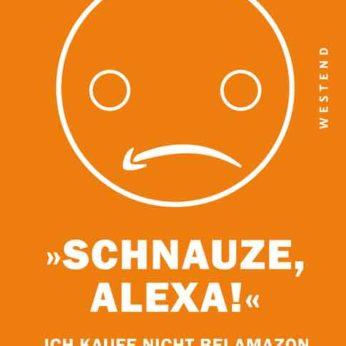 """""""Schnauze, Alexa!"""" – Bröckers, Johannes"""