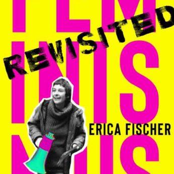 """Feminismus Revisited"" – Fischer, Erica"