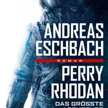 """Perry Rhodan – Das größte Abenteuer"" – Eschbach, Andreas"