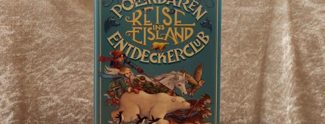 """""""Der Polarbären-Entdeckerclub. Reise ins Eisland"""" – Bell, Alex"""