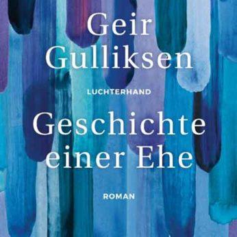 """""""Geschichte einer Ehe"""" – Gulliksen, Geir"""