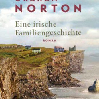 """""""Eine irische Familiengeschichte"""" – Norton, Graham"""