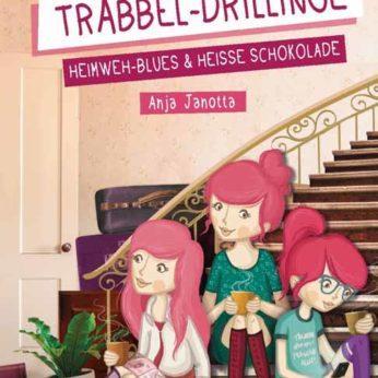 """""""Die Trabbel-Drillinge – Heimweh-Blues und heiße Schokolade"""" – Janotta, Anja"""